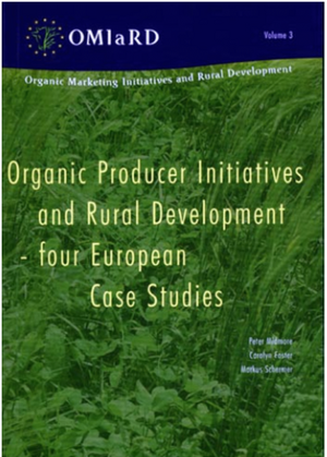 Organic Producer Initiatives and Rural Development - four European Case Studies