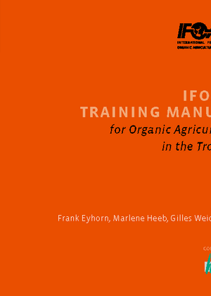 IFOAM Training Manual for Organic Agriculture in the Tropics