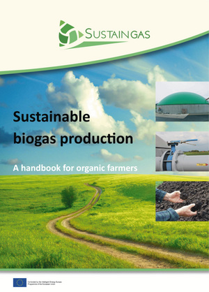 Sustainable biogas production – A handbook for organic farmers
