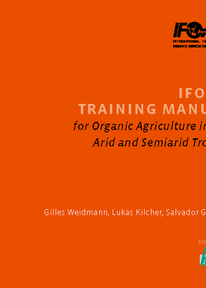 IFOAM Training Manual for Organic Agriculture in the Arid and Semiarid Tropics