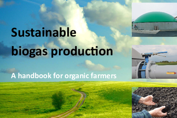 "Cover ""Sustainable biogas production - A handbook for organic farmers"""