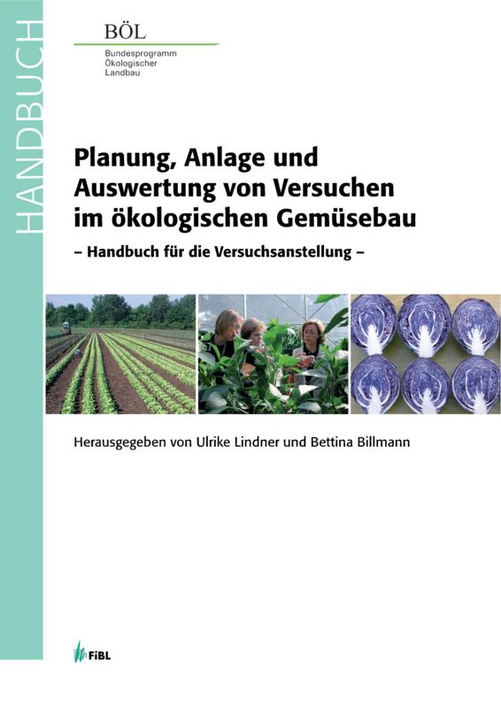 Planung, Anlage und Auswertung von Versuchen im ökologischen Gemüsebau