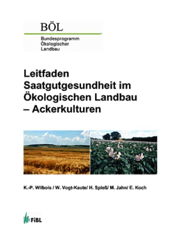 Leitfaden Saatgutgesundheit im Ökologischen Landbau - Ackerkulturen