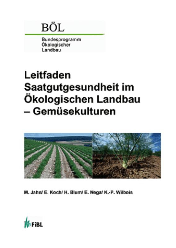 Leitfaden Saatgutgesundheit im Ökologischen Landbau - Gemüsekulturen
