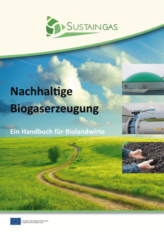 Nachhaltige Biogaserzeugung – Ein Handbuch für Biolandwirte