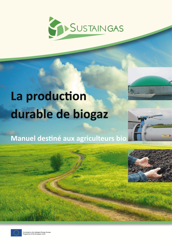 La production durable de biogaz– Manuel destiné aux agriculteurs bio